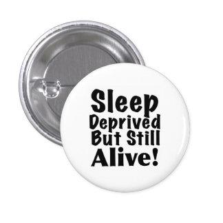 Sueño privado pero aún vivo pin redondo de 1 pulgada