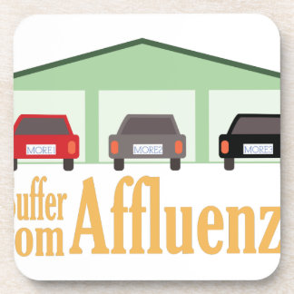 Suffer From Affluenza Drink Coaster