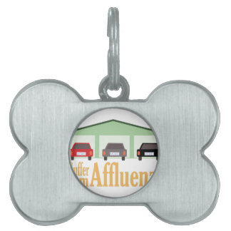 Suffer From Affluenza Pet Tag