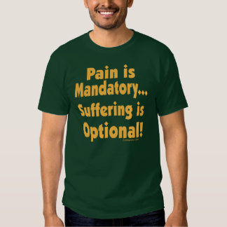 Suffering Is Optional T Shirt