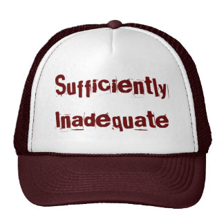 Sufficiently Inadequate Trucker Cap Trucker Hat