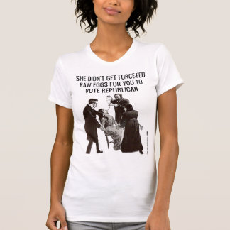 Suffragettes Wouldn't Vote Republican Tee Shirts
