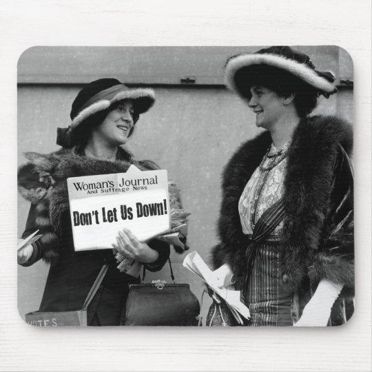 "Suffragists: ""Don't Let us Down""  mousepad"