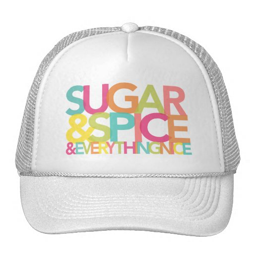 Sugar and Spice and everything nice hat