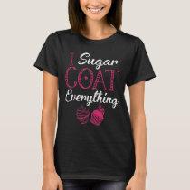 Sugar Coat Everything T-Shirt