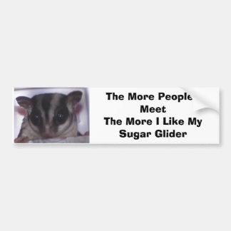 Sugar Glider, The More People I Meet The M... Bumper Sticker
