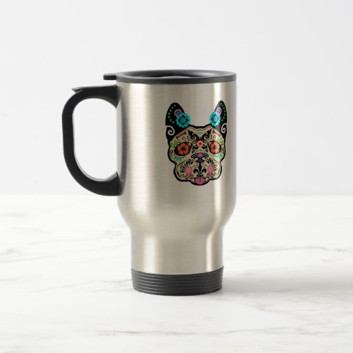 Sugar Skull Frenchie 15 Oz Stainless Steel Travel Mug