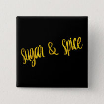 Sugar & Spice Quote Faux Gold Foil Glitter Pinback Button