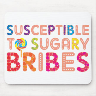 Sugary Bribes Mouse Pad