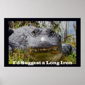 Sugeriría un hierro largo póster