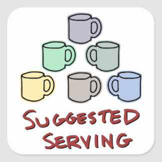 Suggested Serving - Coffee Humor Square Sticker
