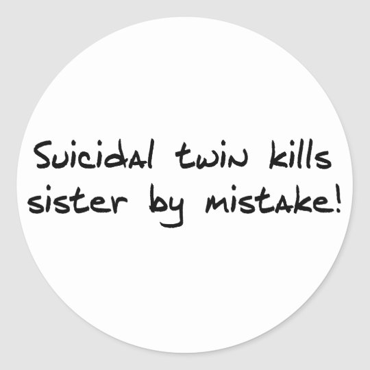 Suicidal Twin Classic Round Sticker