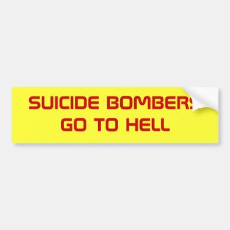 SUICIDE BOMBERS GO TO HELL BUMPER STICKER