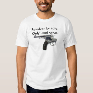 Suicide gun, Revolver for sale. Only used once. T Shirt