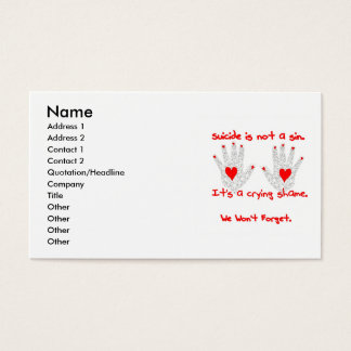 Suicide-It's not a sin, it's a crying shame design Business Card