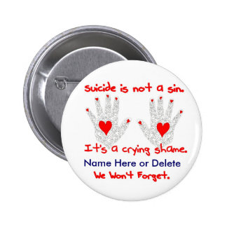 Suicide-It's not a sin, it's a crying shame design Pins