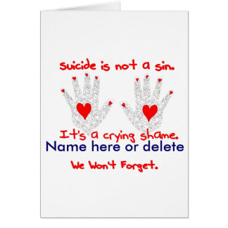 Suicide-It's not a sin, it's a crying shame design Card