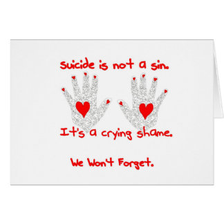 Suicide-It's not a sin, it's a crying shame design Stationery Note Card