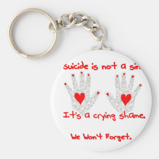 Suicide-It's not a sin, it's a crying shame design Keychain