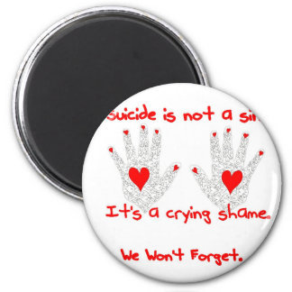 Suicide-It's not a sin, it's a crying shame design Magnets