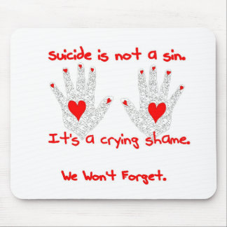 Suicide-It's not a sin, it's a crying shame design Mouse Pad