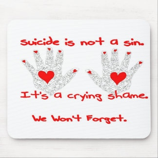 Suicide-It's not a sin, it's a crying shame design Mousepads