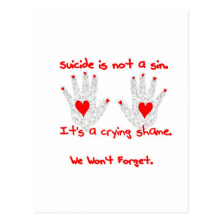Suicide-It's not a sin, it's a crying shame design Postcard
