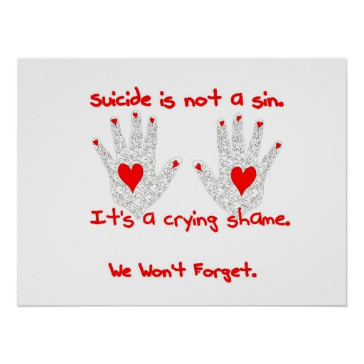Suicide-It's not a sin, it's a crying shame design Posters