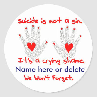 Suicide-It's not a sin, it's a crying shame design Classic Round Sticker