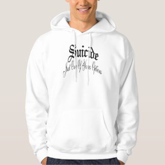 suicide, just one of your options hoodie