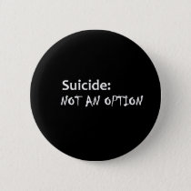 Suicide not an option button