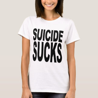 Suicide Sucks T-Shirt