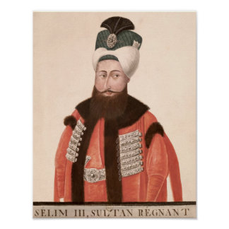 Sultan Selim III  18th-19th century Poster