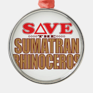 Sumatran Rhino Save Metal Ornament
