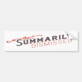 Summarily Dismissed Logo Car Bumper Sticker