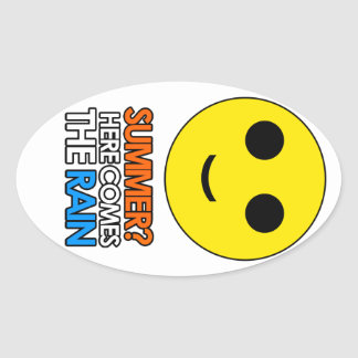 Summer and rain sarcastic message oval sticker