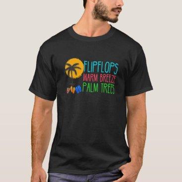 Summer Beach Gift Flip Flops Warm Breeze Palm Tree T-Shirt