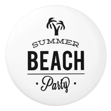 Beach Themed Summer Beach Party Ceramic Knob