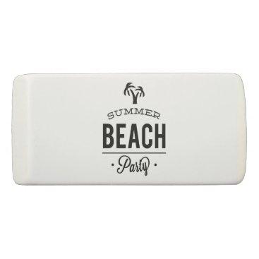 Beach Themed Summer Beach Party Eraser