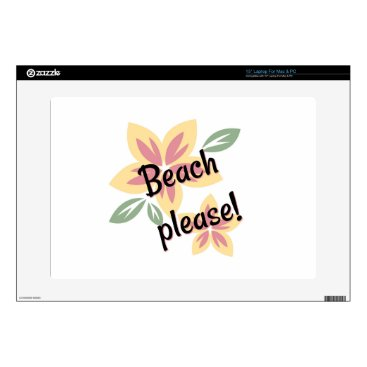 "Beach Themed Summer Florals - Beach Please 15"" Laptop Skin"
