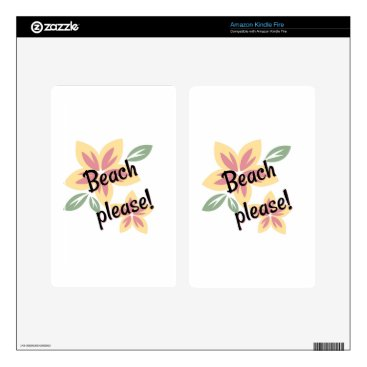 Beach Themed Summer Florals - Beach Please Decals For Kindle Fire