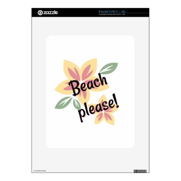 Beach Themed Summer Florals - Beach Please iPad Skin