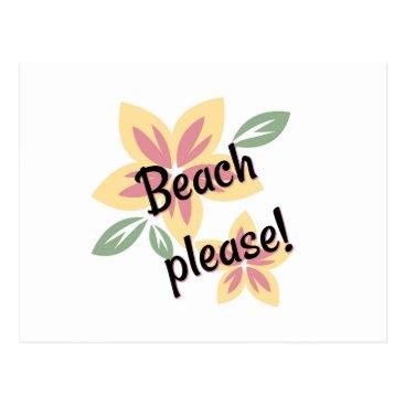 Beach Themed Summer Florals - Beach Please Postcard