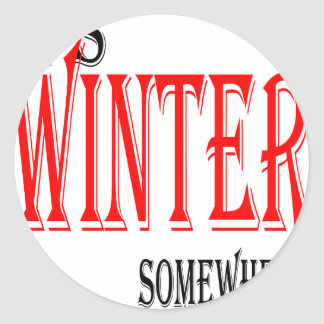 summer hot winter ice hope somewhere worthy electi classic round sticker