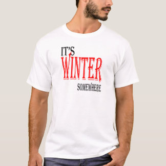 summer hot winter ice hope somewhere worthy electi T-Shirt