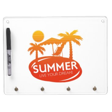Summer – Live your dream Dry Erase Board With Keychain Holder