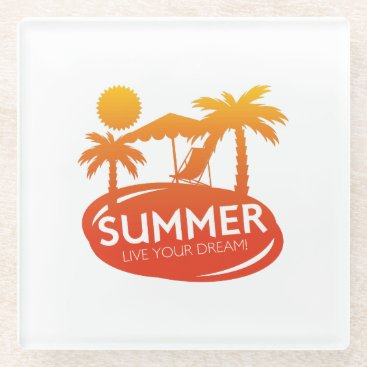 Summer – Live your dream Glass Coaster
