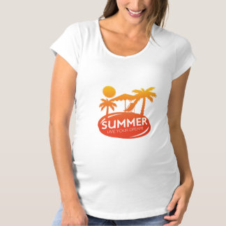 Summer – Live your dream Maternity T-Shirt