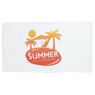 Summer – Live your dream Pillow Case