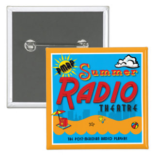 """""""Summer Radio Theatre"""" Square Button"""